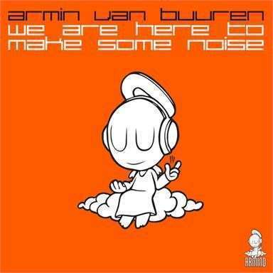 Coverafbeelding We Are Here To Make Some Noise - Armin Van Buuren