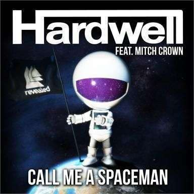 Coverafbeelding Call Me A Spaceman - Hardwell Feat. Mitch Crown