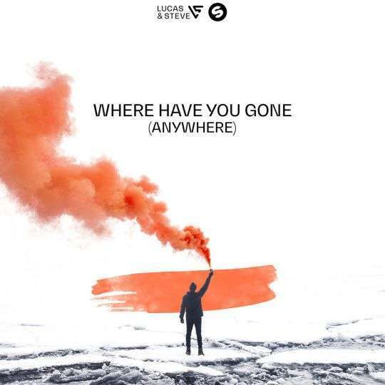 Coverafbeelding Where Have You Gone (Anywhere) - Lucas & Steve