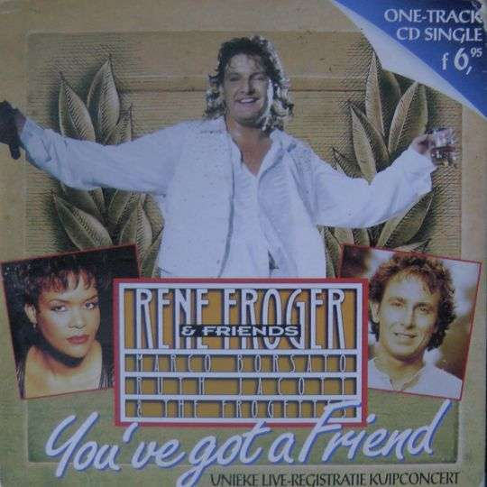 Coverafbeelding You've Got A Friend - Rene Froger & Friends : Marco Borsato & Ruth Jacott & The Frogettes