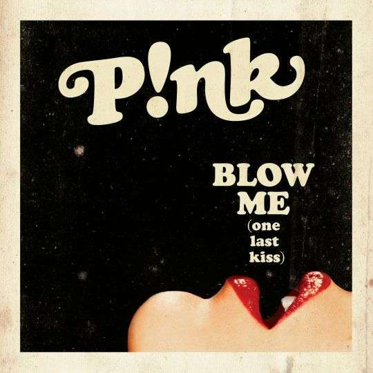 Coverafbeelding Blow Me (One Last Kiss) - P!nk