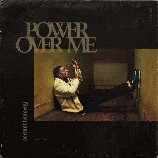 Coverafbeelding Power Over Me - Dermot Kennedy