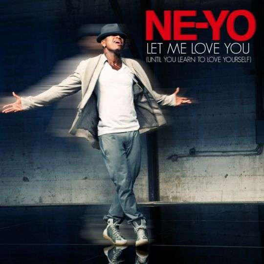Coverafbeelding Let Me Love You (Until You Learn To Love Yourself) - Ne-Yo