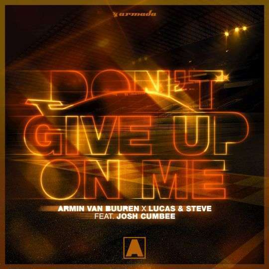 Coverafbeelding Don't Give Up On Me - Armin Van Buuren X Lucas & Steve Feat. Josh Cumbee
