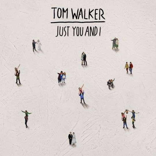 Coverafbeelding Just You And I - Tom Walker