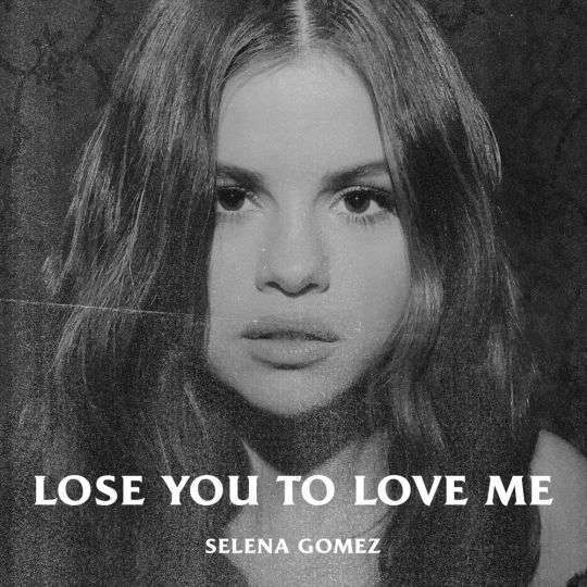 Coverafbeelding Lose You To Love Me - Selena Gomez