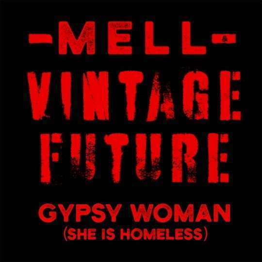 Coverafbeelding Mell & Vintage Future - Gypsy Woman (She Is Homeless)
