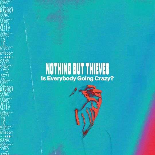 Coverafbeelding Is Everybody Going Crazy? - Nothing But Thieves