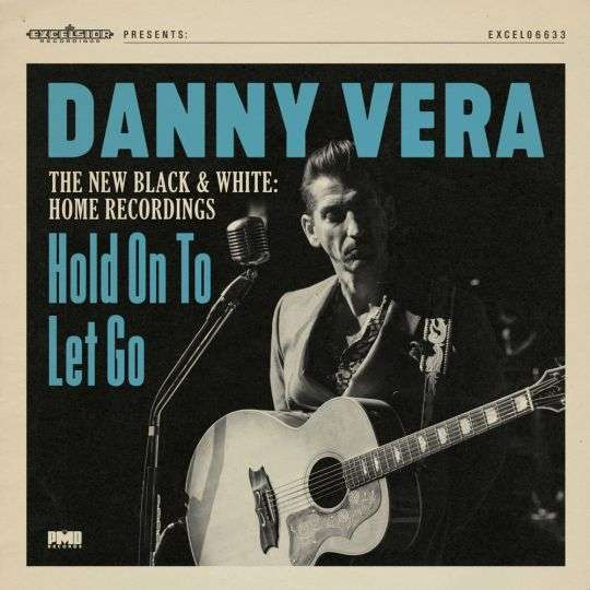 Coverafbeelding Hold On To Let Go - Danny Vera