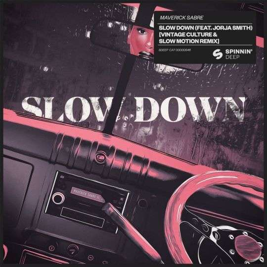 Coverafbeelding Slow Down (Vintage Culture & Slow Motion Remix) - Maverick Sabre (Feat. Jorja Smith)