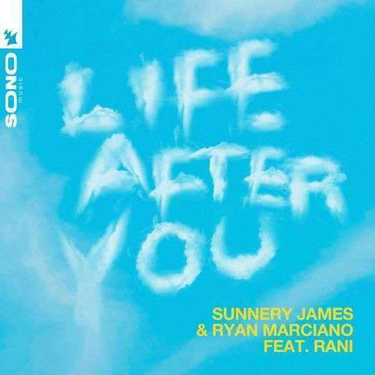 Coverafbeelding Life After You - Sunnery James & Ryan Marciano Feat. Rani