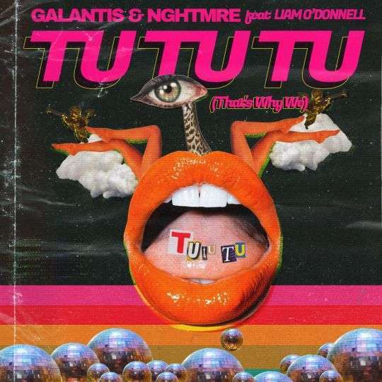 Coverafbeelding Tu Tu Tu (That's Why We) - Galantis & Nghtmre Feat Liam O'donnell