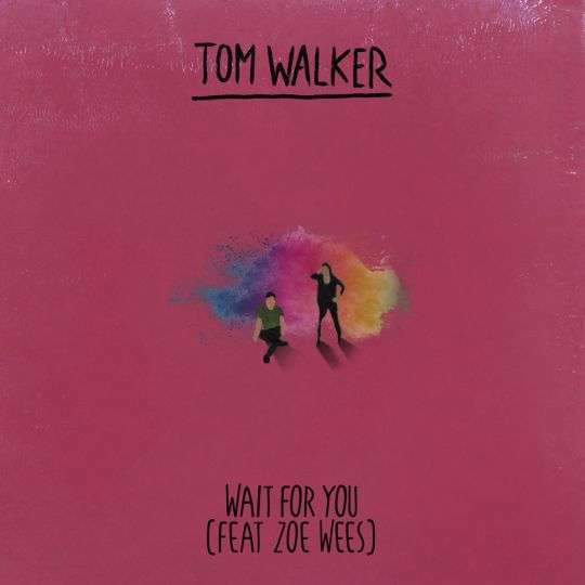 Coverafbeelding Wait For You - Tom Walker (Feat Zoe Wees)