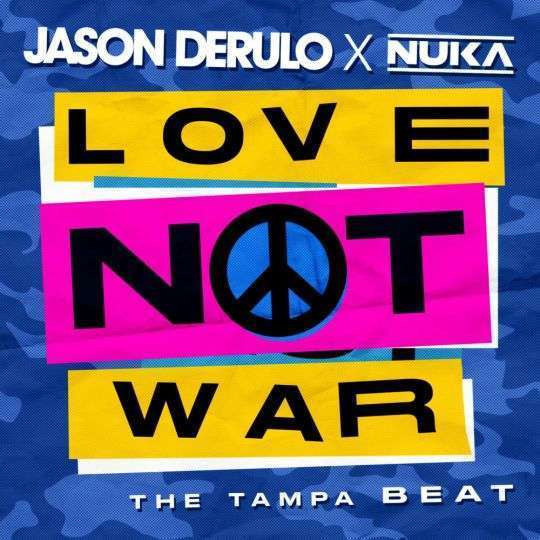 Coverafbeelding Love Not War - The Tampa Beat - Jason Derulo X Nuka