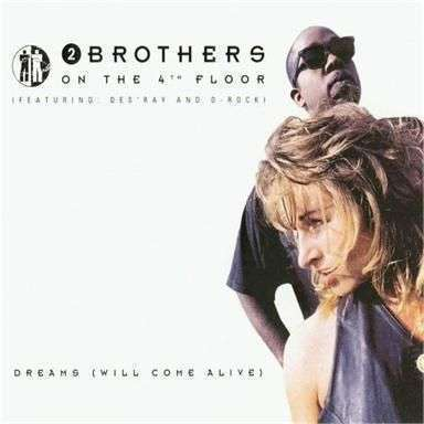Coverafbeelding Dreams (Will Come Alive) - 2 Brothers On The 4Th Floor (Featuring: Des'ray And D-Rock)