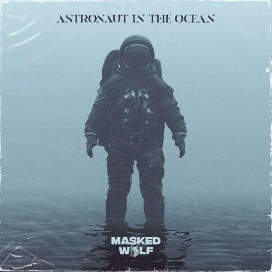 Coverafbeelding Masked Wolf - Astronaut In The Ocean