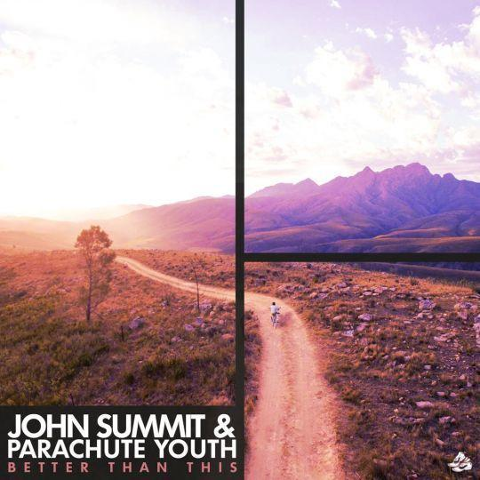 Coverafbeelding John Summit & Parachute Youth - Better Than This