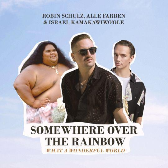 Coverafbeelding Somewhere Over The Rainbow - What A Wonderful World - Robin Schulz, Alle Farben & Israel Kamakawiwo'ole