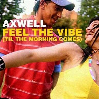 Coverafbeelding Feel The Vibe (Til The Morning Comes) - Axwell