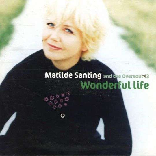 Coverafbeelding Matilde Santing and The Oversoul 13 - Wonderful Life