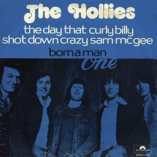 Coverafbeelding The Day That Curly Billy Shot Down Crazy Sam Mcgee - The Hollies