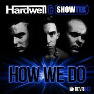 Coverafbeelding How We Do - Hardwell & Showtek
