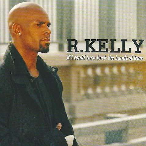 Coverafbeelding If I Could Turn Back The Hands Of Time - R. Kelly