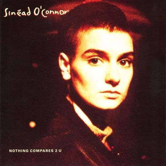 Coverafbeelding Sinéad O'Connor - Nothing Compares 2 U