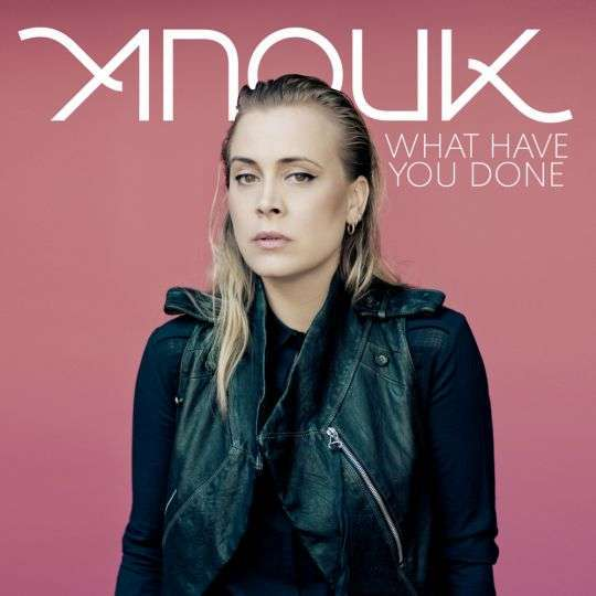Coverafbeelding What Have You Done - Anouk