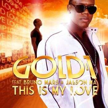 Coverafbeelding This Is My Love - Gold 1 Feat Bruno Mars & Jaeson Ma