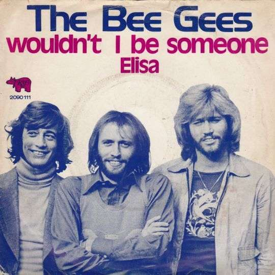 Coverafbeelding Wouldn't I Be Someone - The Bee Gees