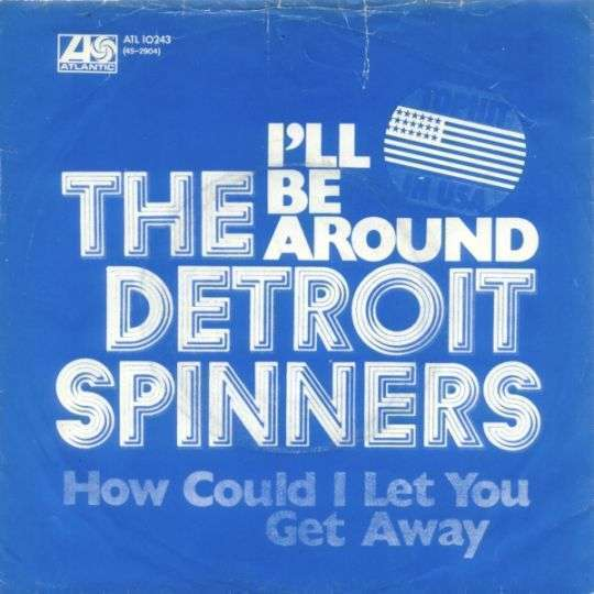 Coverafbeelding I'll Be Around - The Detroit Spinners