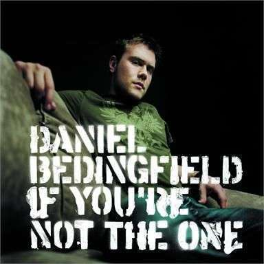 Coverafbeelding If You're Not The One - Daniel Bedingfield