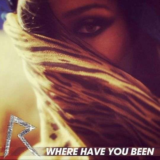 Coverafbeelding Where Have You Been - Rihanna