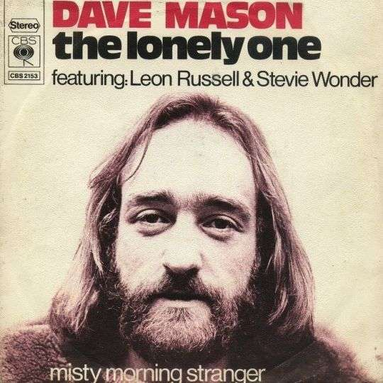 Coverafbeelding The Lonely One - Dave Mason Featuring: Leon Russell & Stevie Wonder