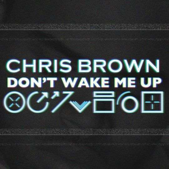 Coverafbeelding Don't Wake Me Up - Chris Brown