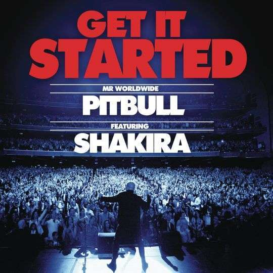 Coverafbeelding Get It Started - Mr Worldwide Pitbull Featuring Shakira