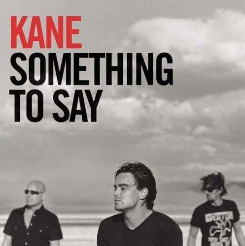 Coverafbeelding Something To Say - Kane