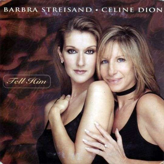 Coverafbeelding Tell Him - Barbra Streisand & Celine Dion