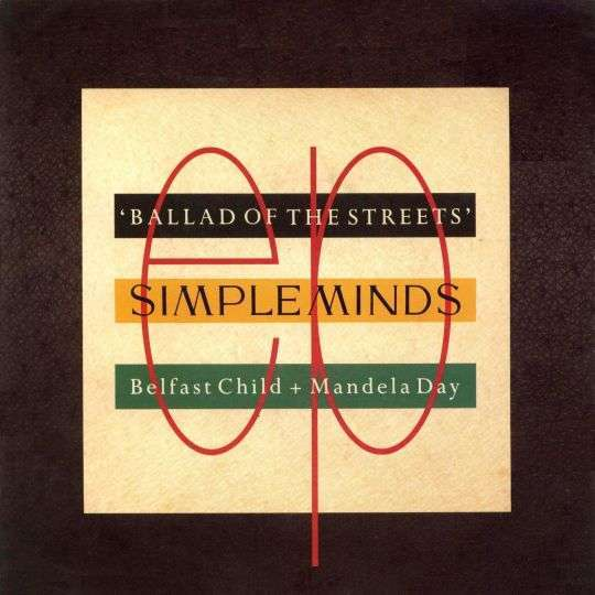 Coverafbeelding Ballad Of The Streets Ep : Belfast Child - Simple Minds