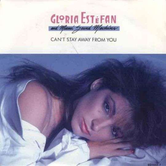 Coverafbeelding Can't Stay Away From You - Gloria Estefan And Miami Sound Machine