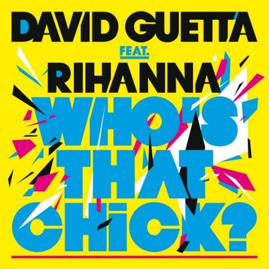 Coverafbeelding David Guetta feat. Rihanna - Who's that chick?