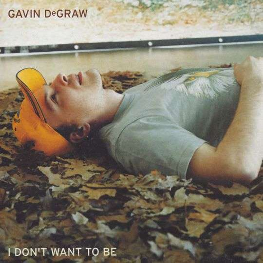 Coverafbeelding I Don't Want To Be - Gavin Degraw
