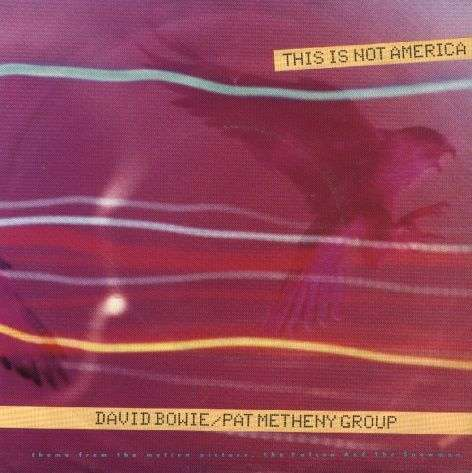 Coverafbeelding This Is Not America - Theme From The Motion Picture, The Falcon And The Snowman - David Bowie/pat Metheny Group