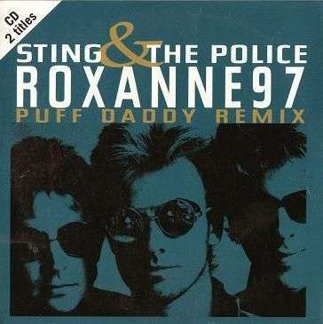 Coverafbeelding Roxanne97 - Puff Daddy Remix - Sting & The Police