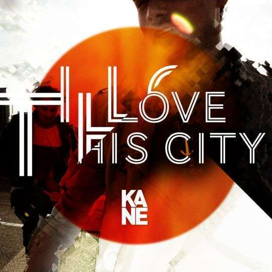 Coverafbeelding Kane - I love this city