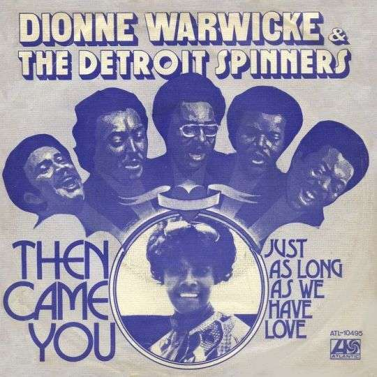Coverafbeelding Then Came You - Dionne Warwicke & The Detroit Spinners