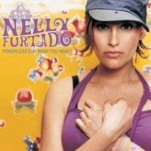 Coverafbeelding Powerless (Say What You Want) - Nelly Furtado