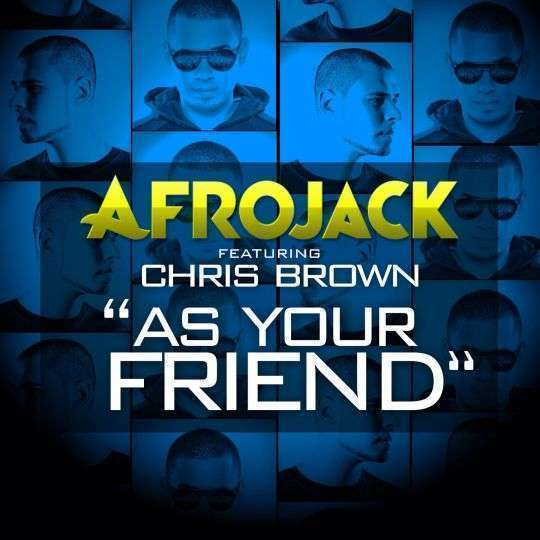 Coverafbeelding As Your Friend - Afrojack Featuring Chris Brown