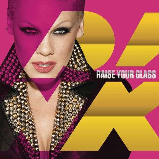 Coverafbeelding Raise Your Glass - P!nk